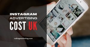 The Cost of Instagram Advertising in the UK: A Complete Guide