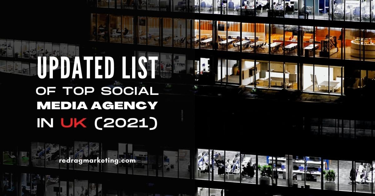 Updated List of Top Social Media Agency in the UK (2021)
