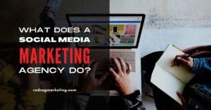What Does a Social Media Marketing Agency Do?
